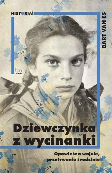 """Tekst stanowi fragment książki Barta van Esa """"Dziewczynka z wycinanki. Opowieść o wojnie, przetrwaniu i rodzinie"""", która ukazała się właśnie w serii Historiai nakładem wydawnictwa Bo.wiem."""