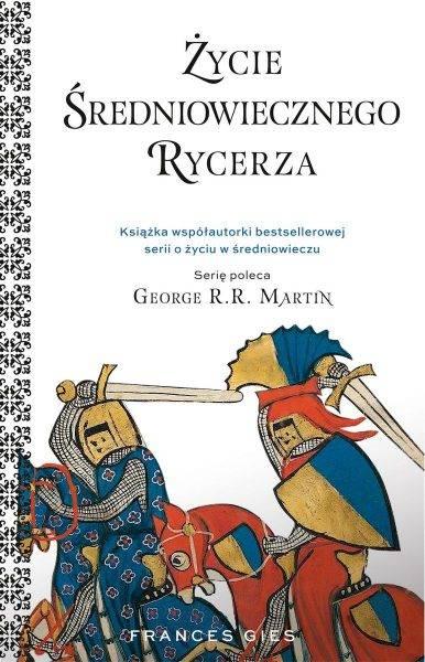 """Tekst powstał m.in. w oparciu o książkę Frances Gies """"Życie średniowiecznego rycerza"""", która ukazała się właśnie nakładem wydawnictwa Znak Horyzont."""