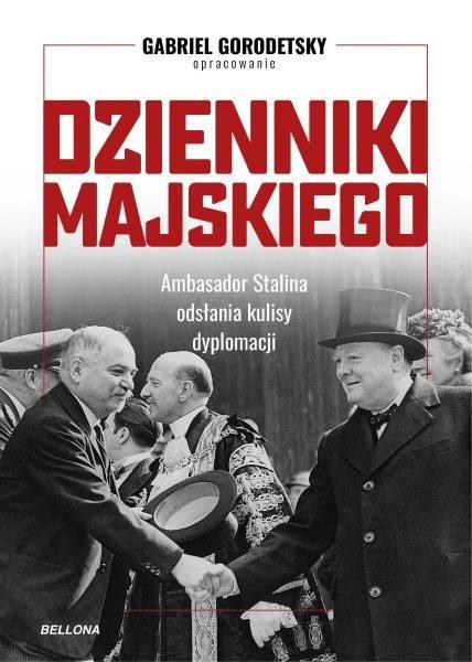 """Tekst powstał m.in. w oparciu o książkę """"Dzienniki Majskiego"""" w opracowaniu Gabriela Gorodetsky'ego, która ukazała się właśnie nakładem wydawnictwa Bellona."""