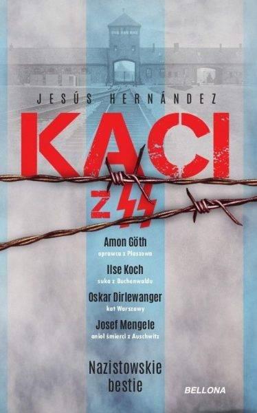 """Tekst powstał w oparciu o książkę Jesusa Hernandeza """"Nazistowskie bestie. Kaci z SS"""", która ukazała się właśnie nakładem wydawnictwa Bellona."""