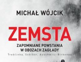 """Tekst powstał m.in. w oparciu o książkę Michała Wójcika """"Zemsta. Zapomniane powstania w obozach Zagłady: Treblinka, Sobibór, Auschwitz-Birkenau"""", która ukazała się właśnie nakładem Wydawnictwa Poznańskiego."""