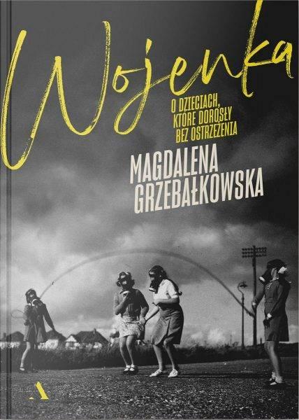 """Tekst powstał m.in. w oparciu o książkę Magdaleny Grzebałkowskiej """"Wojenka. O dzieciach, które dorosły bez ostrzeżenia"""", która ukazała się właśnie nakładem wydawnictwa Agora."""