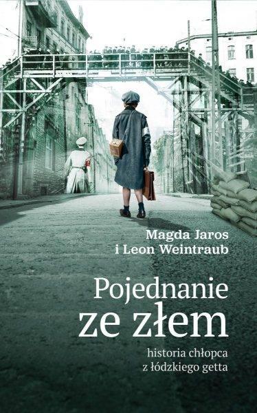 """Tekst stanowi fragment książki Leona Weintrauba i Magdy Jaros """"Pojednanie ze złem"""", która ukazała się właśnie nakładem wydawnictwa Bellona"""